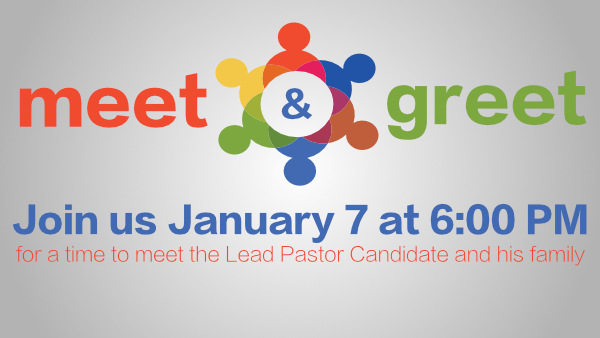 Search Committee Update - Lead Pastor Candidate Meet and Greet